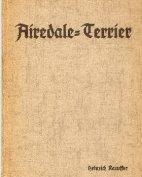 """""""Der Airedale-Terrier"""", Heinrich Kaeuffer, 1. Auflage, 1937"""